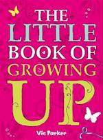 Little Book Of: Little Book of Growing Up (The Little Book of, nr. 4)