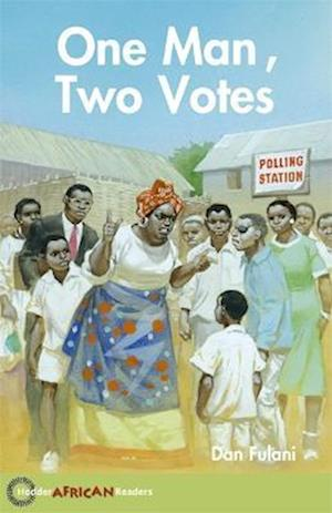 Hodder African Readers: One Man, Two Votes