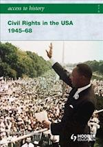 Access to History: Civil Rights in the USA 1945-68 (Access to History)