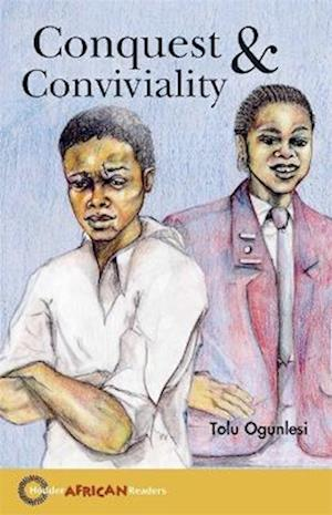 Hodder African Readers: Conquest and Conviviality