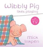 Wibbly Pig Likes Playing (Wibbly Pig, nr. 70)