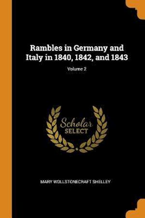 Rambles in Germany and Italy in 1840, 1842, and 1843; Volume 2