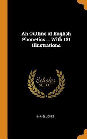 An Outline of English Phonetics ... with 131 Illustrations