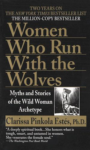 Bog, paperback Women Who Run With the Wolves af Clarissa Pinkola Estes