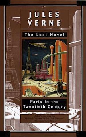 Bog paperback Paris in the Twentieth Century af Jules Verne Richard Howard