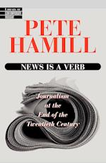 News is a Verb: Journalism at the End of the 20th Century