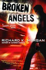 Broken Angels (Takeshi Kovacs, nr. 2)
