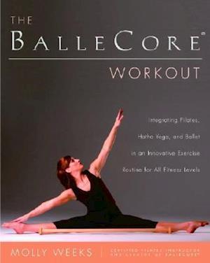 Bog, paperback The Ballecore Workout af Molly Weeks