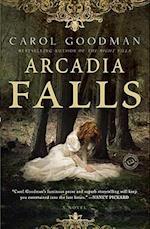 Arcadia Falls af Carol Goodman