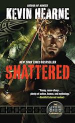 Shattered (The Iron Druid Chronicles, nr. 7)
