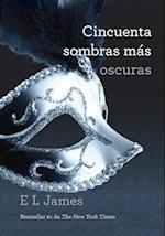 Cincuenta Sombras Mas Oscuras = Fifty Shades Darker (Trilogia Cincuenta Sombras)