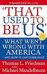 That Used To Be Us af Michael Mandelbaum, Thomas Friedman