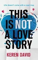 This is Not a Love Story af Keren David