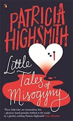 Little Tales of Misogyny af Patricia Highsmith