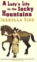 Lady's Life In The Rocky Mountains af Isabella L. Bird