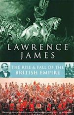 Rise And Fall Of The British Empire af Lawrence James