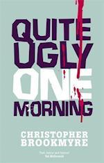 Quite Ugly One Morning af Christopher Brookmyre