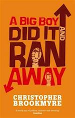 A Big Boy Did It And Ran Away af Christopher Brookmyre
