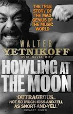 Howling At The Moon af David Ritz, Walter Yetnikoff