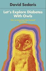 Let's Explore Diabetes With Owls af David Sedaris