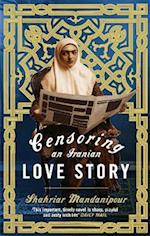 Censoring An Iranian Love Story af Shahriar Mandanipour
