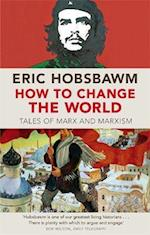 How to Change the World af Eric Hobsbawm
