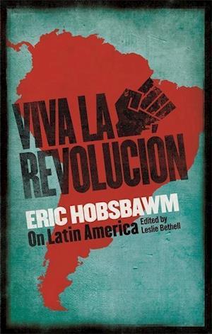 Bog, paperback Viva La Revolucion af Eric Hobsbawm