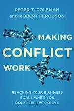 Making Conflict Work af Peter T Coleman