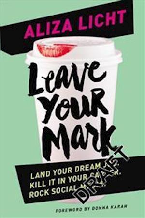 Bog, paperback Leave Your Mark af Aliza Licht