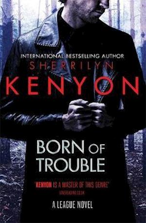 Born of Trouble