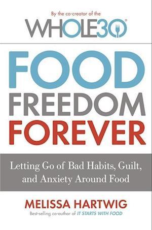 Bog, paperback Food Freedom Forever af Melissa Hartwig