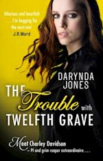 Trouble With Twelfth Grave (Charley Davidson)