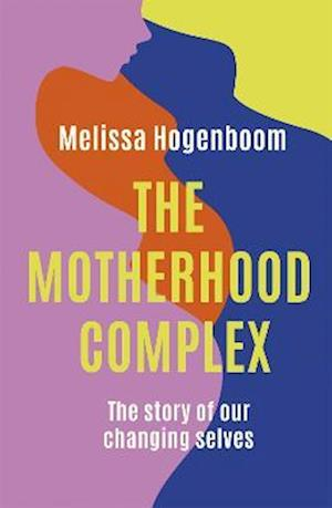 The Motherhood Complex