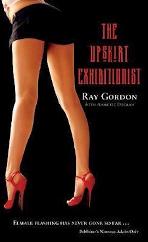 The Upskirt Exhibitionist