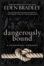 Dangerously Bound af Eden Bradley