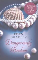 Dangerously Broken af Eden Bradley