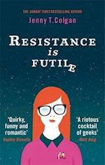 Resistance Is Futile af Jenny T. Colgan