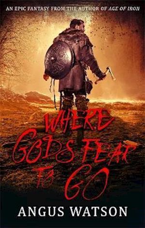 Where Gods Fear to Go