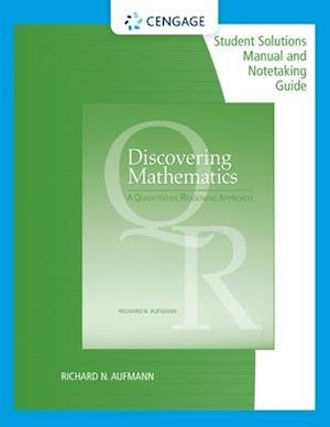 Student Solutions Manual with Notetaking Guide for Aufmann's  Discovering Mathematics: A Quantitative Reasoning Approach