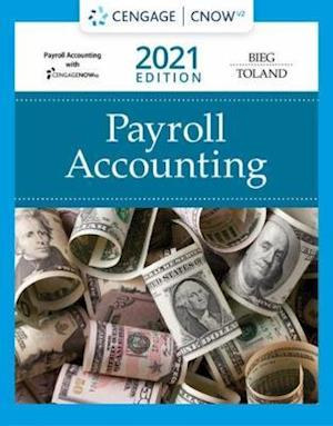 Bundle: Payroll Accounting 2021, Loose-leaf Version, 31st + CengageNOWv2, 1 term Printed Access Card