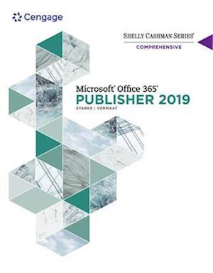 Shelly Cashman Series (R) Microsoft (R) Office 365 (R) & Publisher 2019 (R) Comprehensive