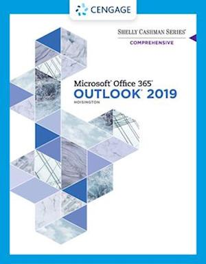 Shelly Cashman Series (R) Microsoft (R) Office 365 (R) & Outlook 2019 Comprehensive