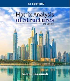 Matrix Analysis of Structures, Si Edition