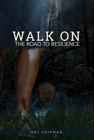 WALK ON THE ROAD TO RESILIENCE
