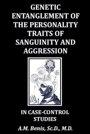 Genetic Entanglement of the Personality Traits of Sanguinity and Aggression in Case-Control Studies