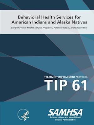 Tip 61 - Behavioral Health Services for American Indians and Alaska Natives