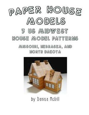 Paper House Models, 3 US Midwest House Model Patterns; Missouri, Nebraska, North Dakota