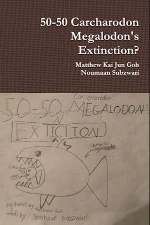 50-50 Carcharodon Megalodon's Extinction?