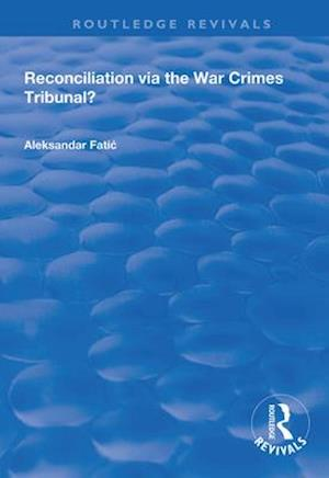Reconciliation Via the War Crimes Tribunal?