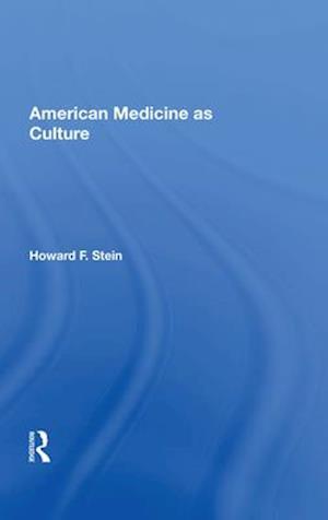 American Medicine as Culture